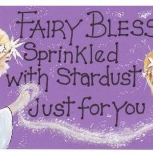 Fairy Blessings Sprinkled With Stardust...!