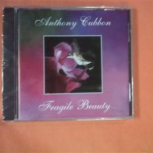 Anthony Cubbon's - 'Fragile Beauty' CD