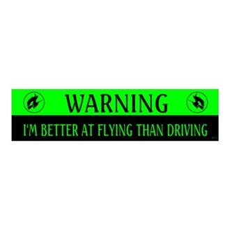 Better at Flying Bumper Sticker