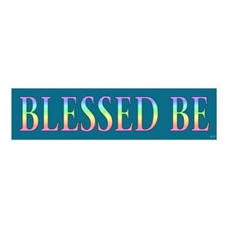 Blessed Be Bumper Sticker - SOLD OUT
