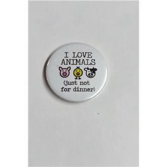 I Love Animals (just not for dinner) Badge