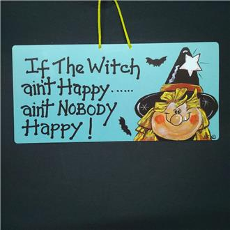 If the Witch Ain't Happy....!
