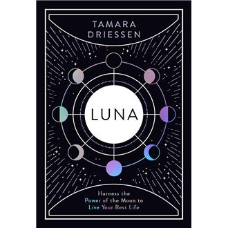 Luna: Harness the Power of the Moon to Live Your Best Life