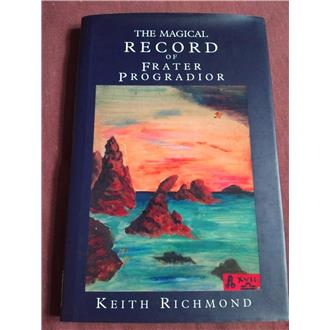 Magical Record of Frater Progradior - Keith Richmond