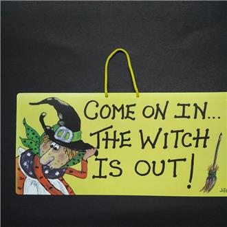 Come on in the Witch is Out!