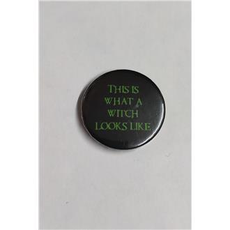 This is What a Witch Looks Like Badge