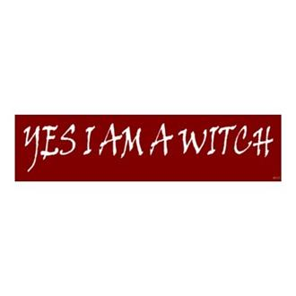 Yes I am a Witch Bumper Sticker